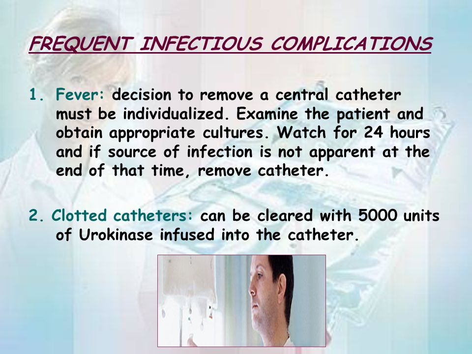 FREQUENT INFECTIOUS COMPLICATIONS