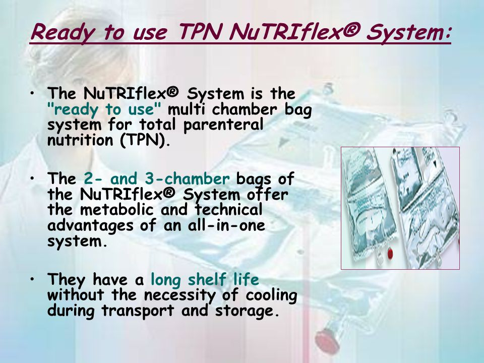 Ready to use TPN NuTRIflex® System: