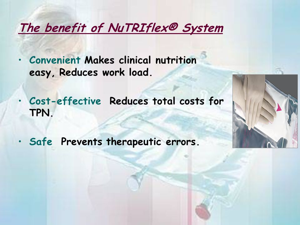 The benefit of NuTRIflex® System