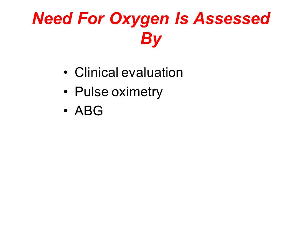 Need For Oxygen Is Assessed By