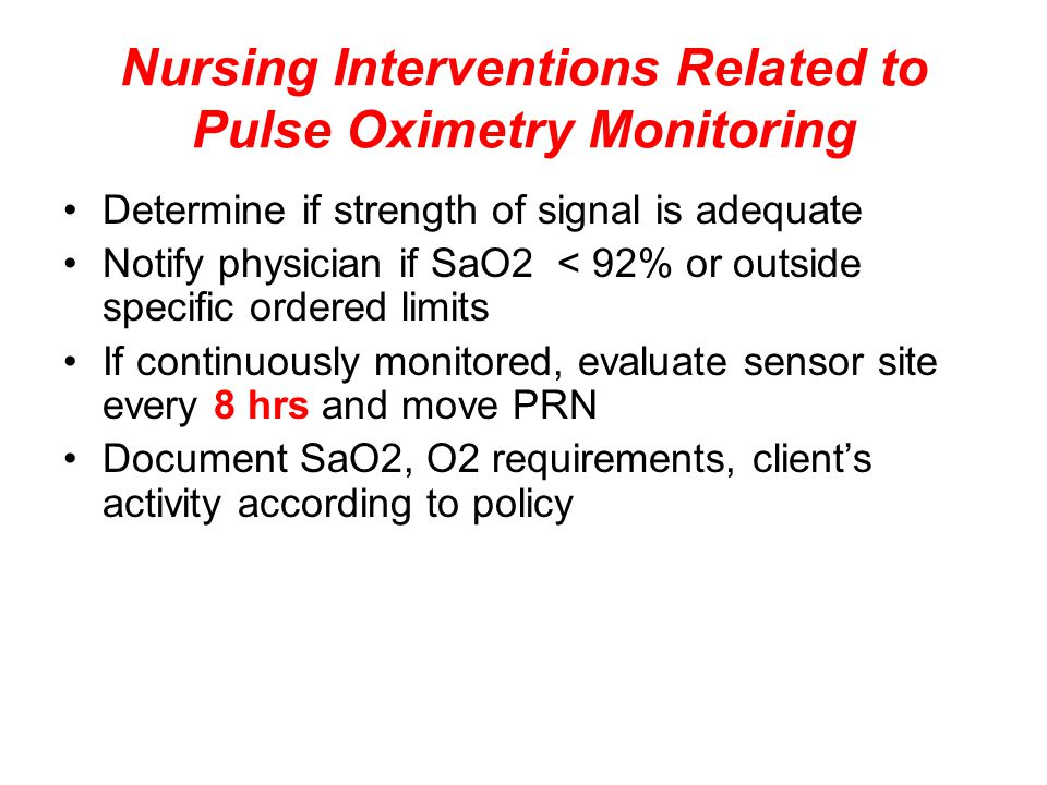 Nursing Interventions Related to Pulse Oximetry Monitoring