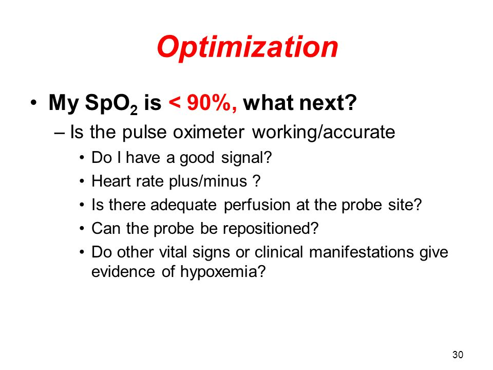 Optimization My SpO2 is < 90%, what next
