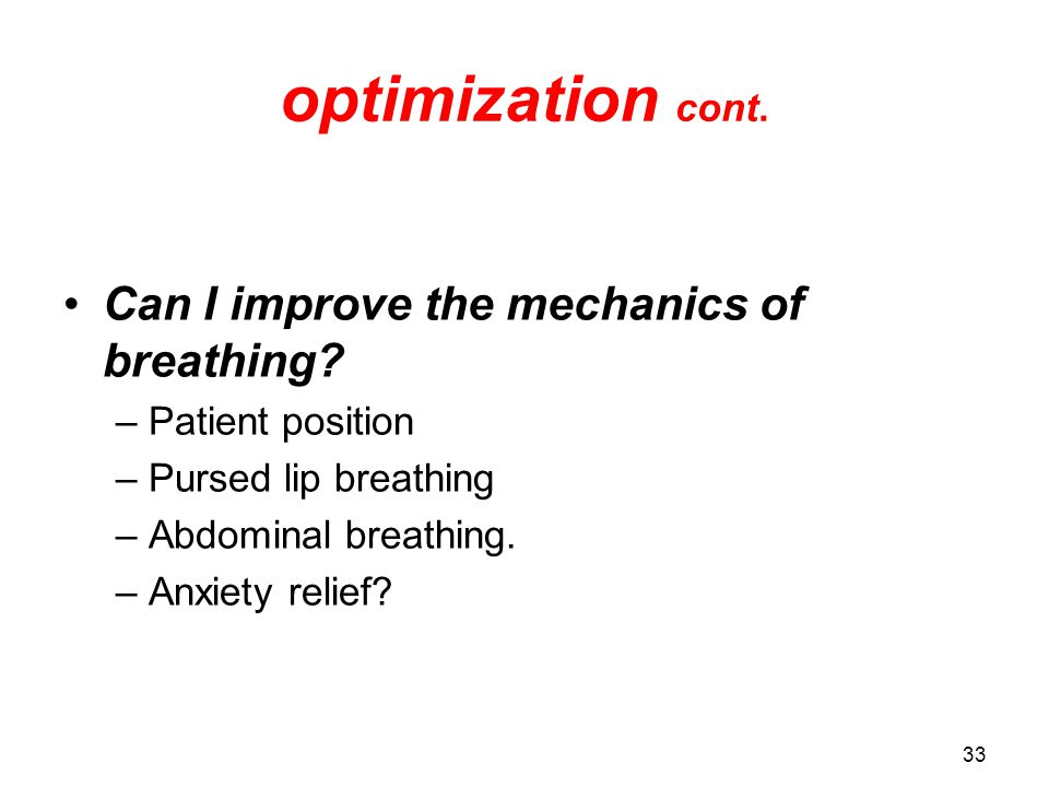 optimization cont. Can I improve the mechanics of breathing