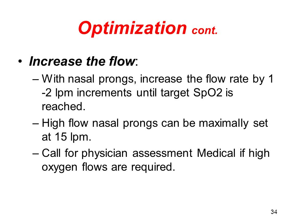 Optimization cont. Increase the flow: