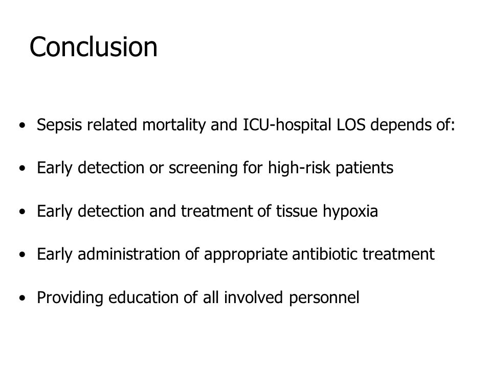 Conclusion Sepsis related mortality and ICU-hospital LOS depends of: