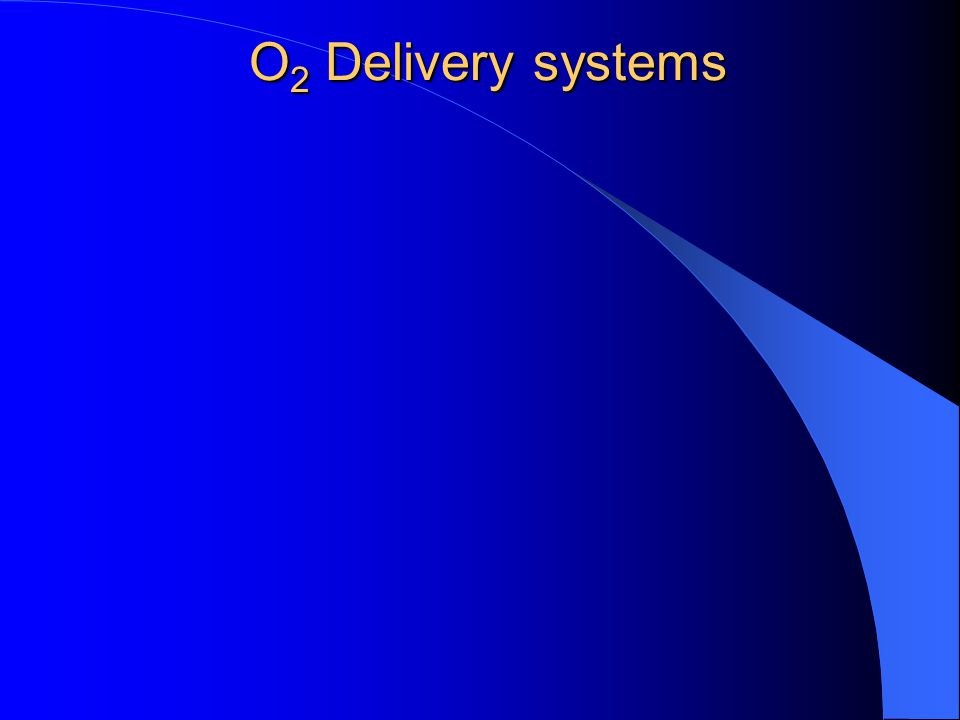 O2 Delivery systems