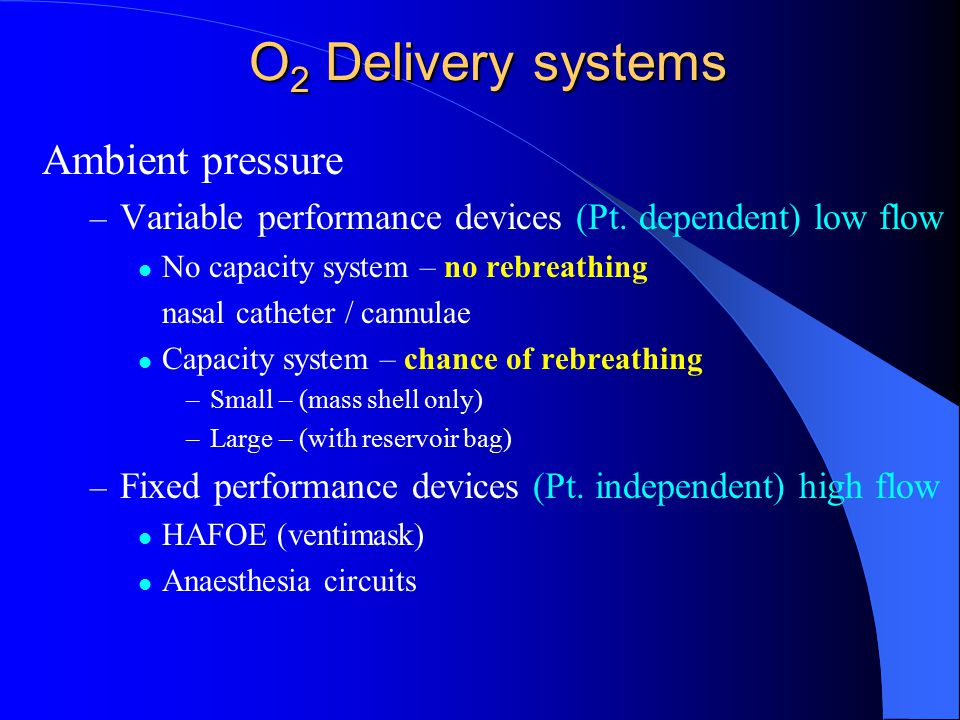 O2 Delivery systems Ambient pressure