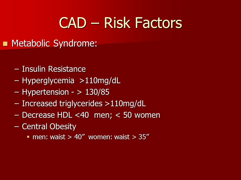 CAD – Risk Factors Metabolic Syndrome: Insulin Resistance