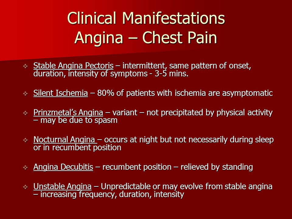 Clinical Manifestations Angina – Chest Pain