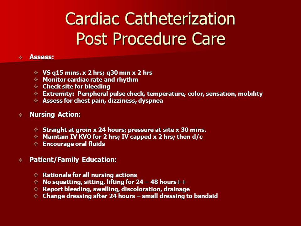 Cardiac Catheterization Post Procedure Care