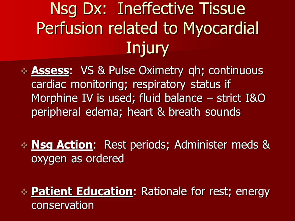 Nsg Dx: Ineffective Tissue Perfusion related to Myocardial Injury