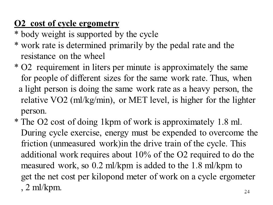 O2 cost of cycle ergometry