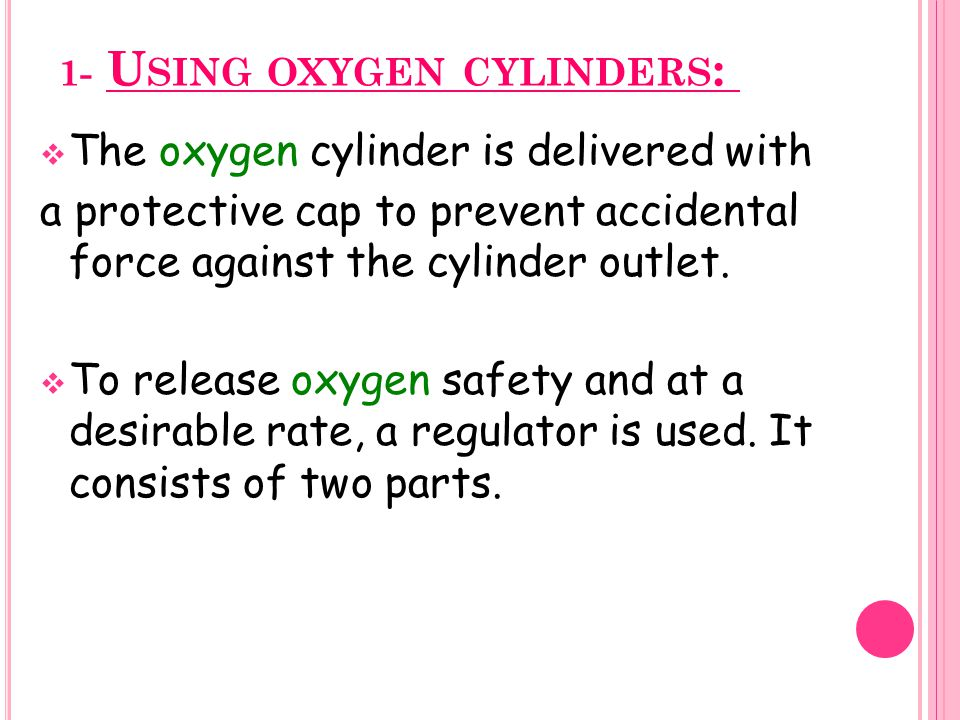 1- Using oxygen cylinders: