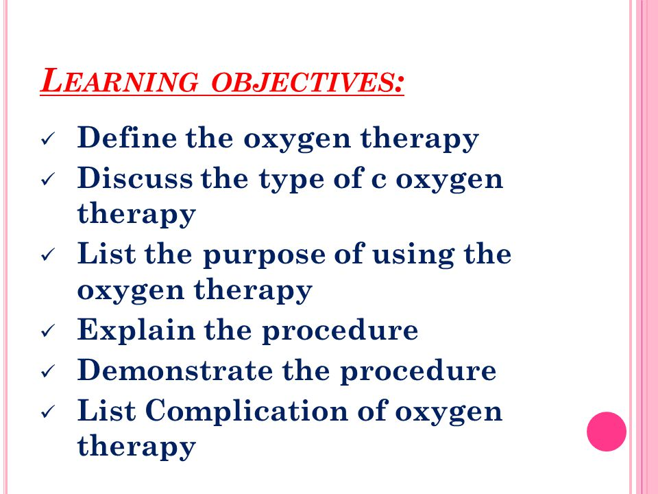 Learning objectives: Define the oxygen therapy