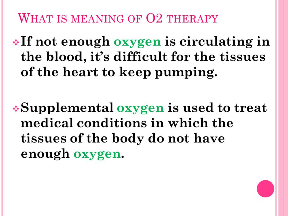 What is meaning of O2 therapy