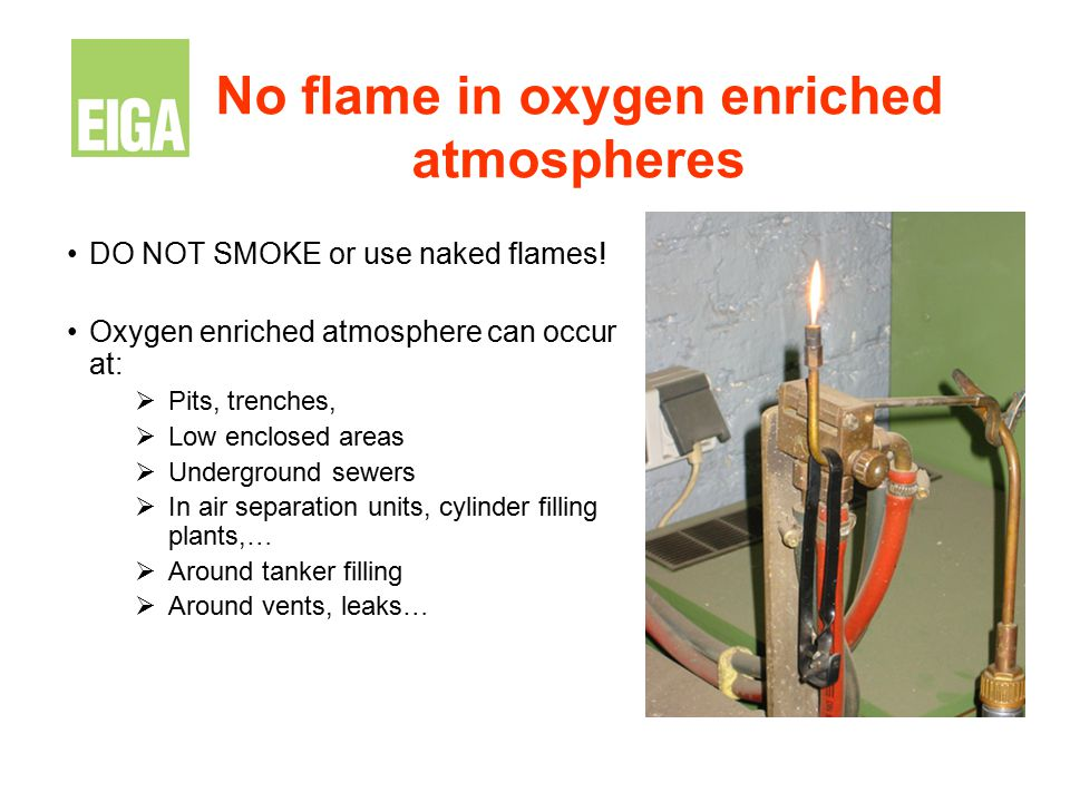 No flame in oxygen enriched atmospheres