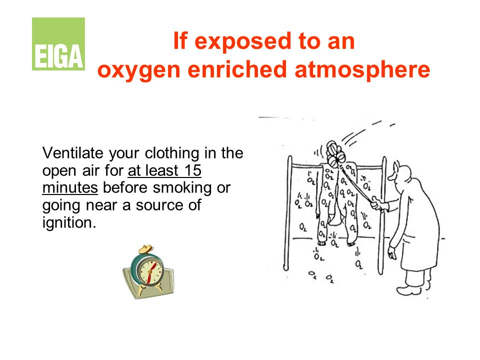 If exposed to an oxygen enriched atmosphere