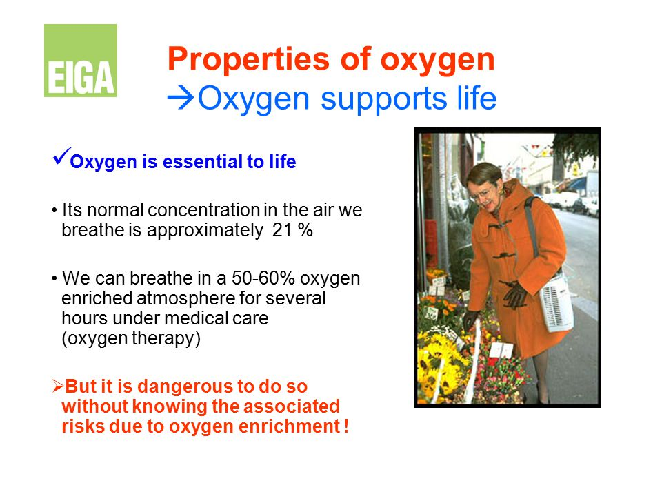Properties of oxygen Oxygen supports life
