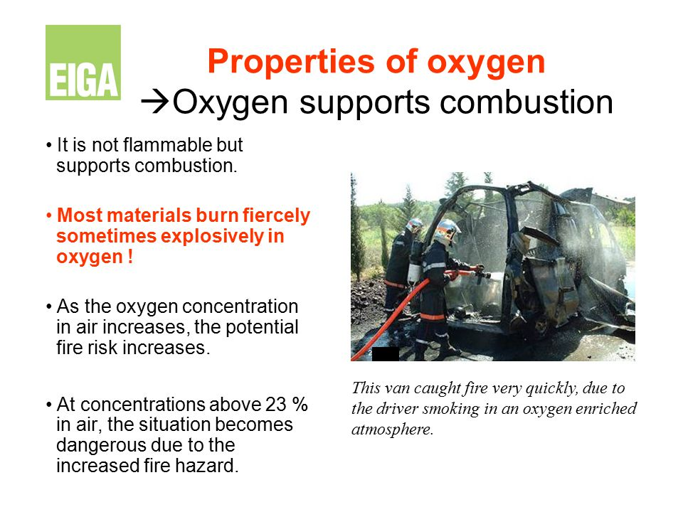 Properties of oxygen Oxygen supports combustion