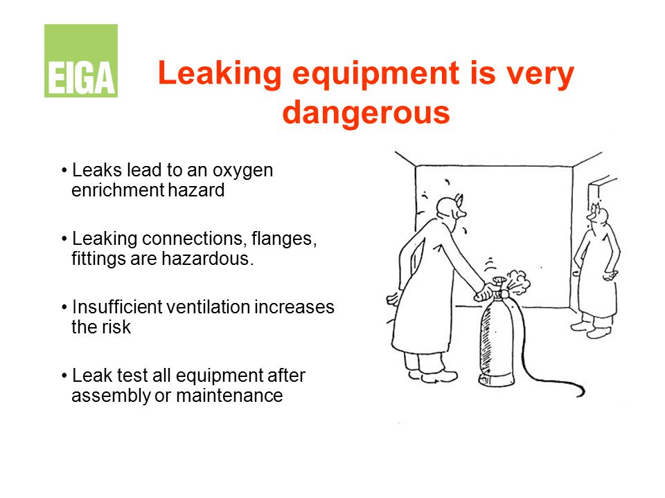 Leaking equipment is very dangerous