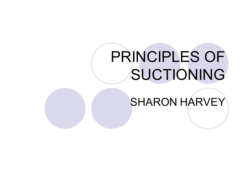 PRINCIPLES OF SUCTIONING