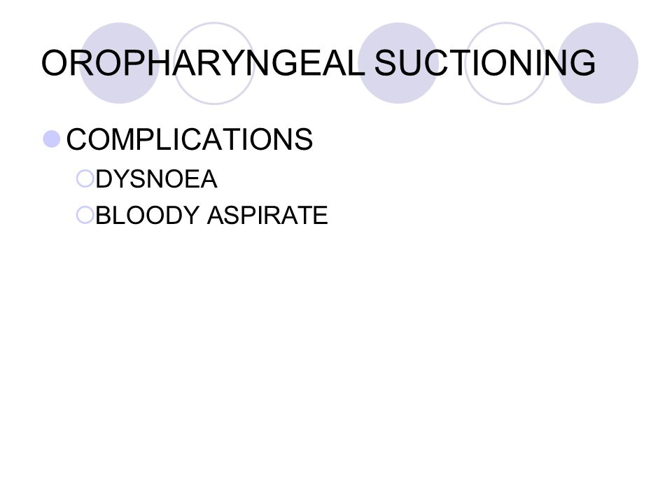 OROPHARYNGEAL SUCTIONING
