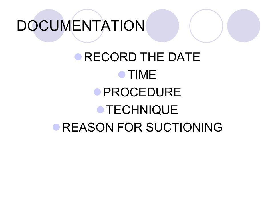 DOCUMENTATION RECORD THE DATE TIME PROCEDURE TECHNIQUE