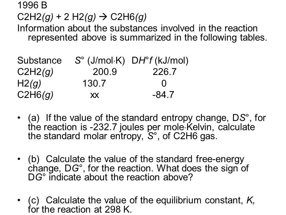 1996 B C2H2(g) + 2 H2(g)  C2H6(g)