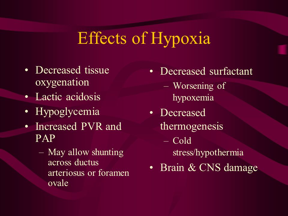 Effects of Hypoxia Decreased tissue oxygenation Lactic acidosis