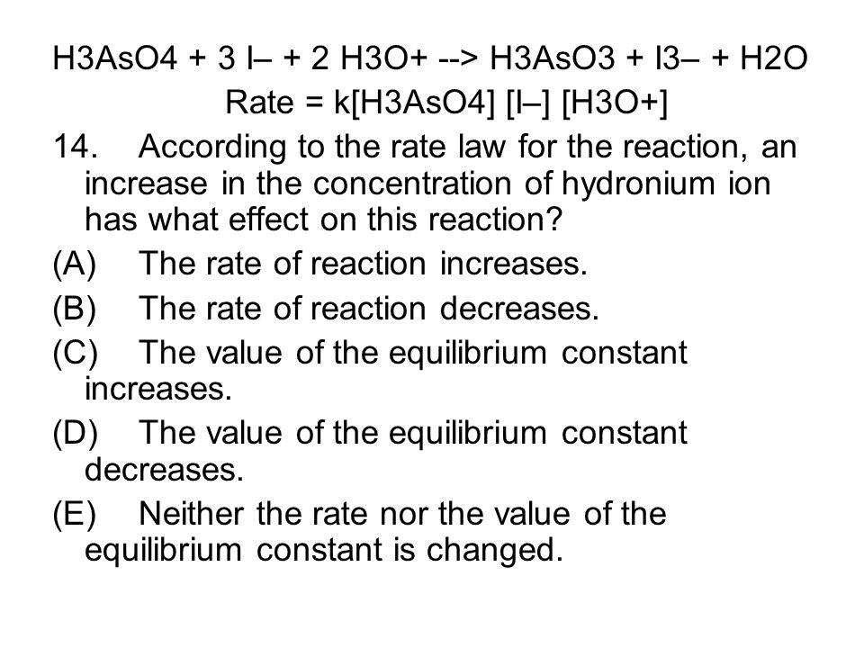 H3AsO4 + 3 I– + 2 H3O+ --> H3AsO3 + I3– + H2O