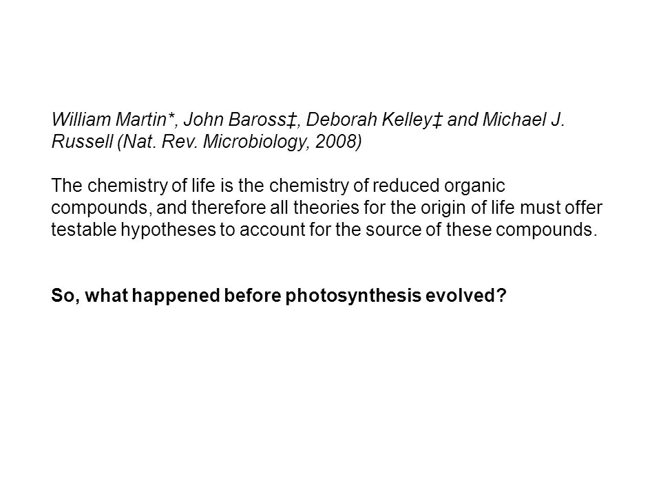 So, what happened before photosynthesis evolved