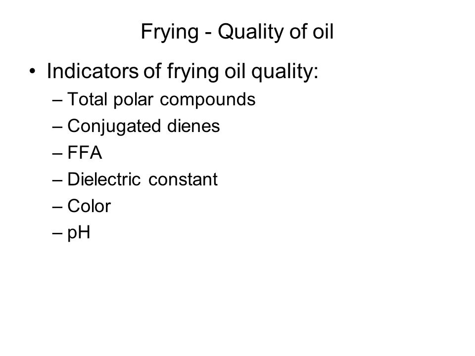Indicators of frying oil quality: