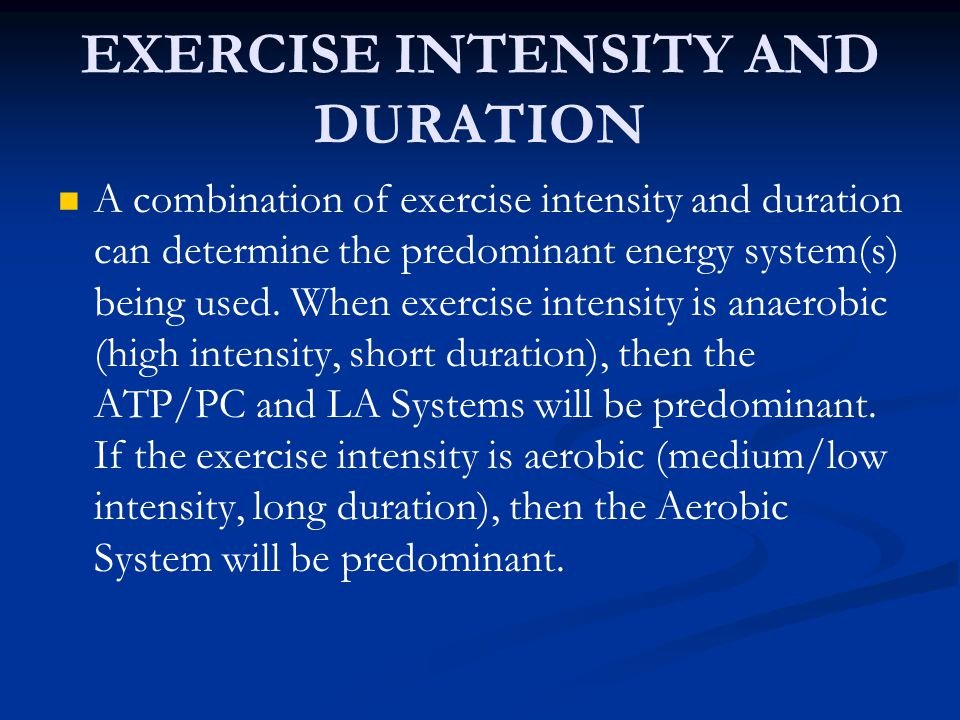 EXERCISE INTENSITY AND DURATION