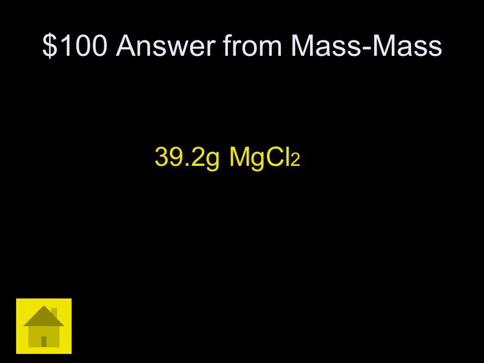 $100 Answer from Mass-Mass
