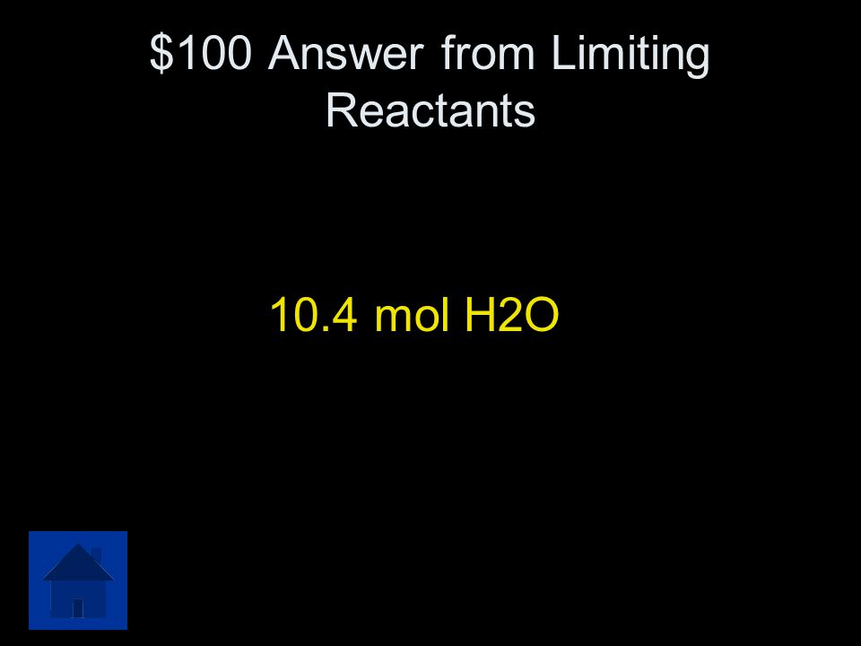 $100 Answer from Limiting Reactants