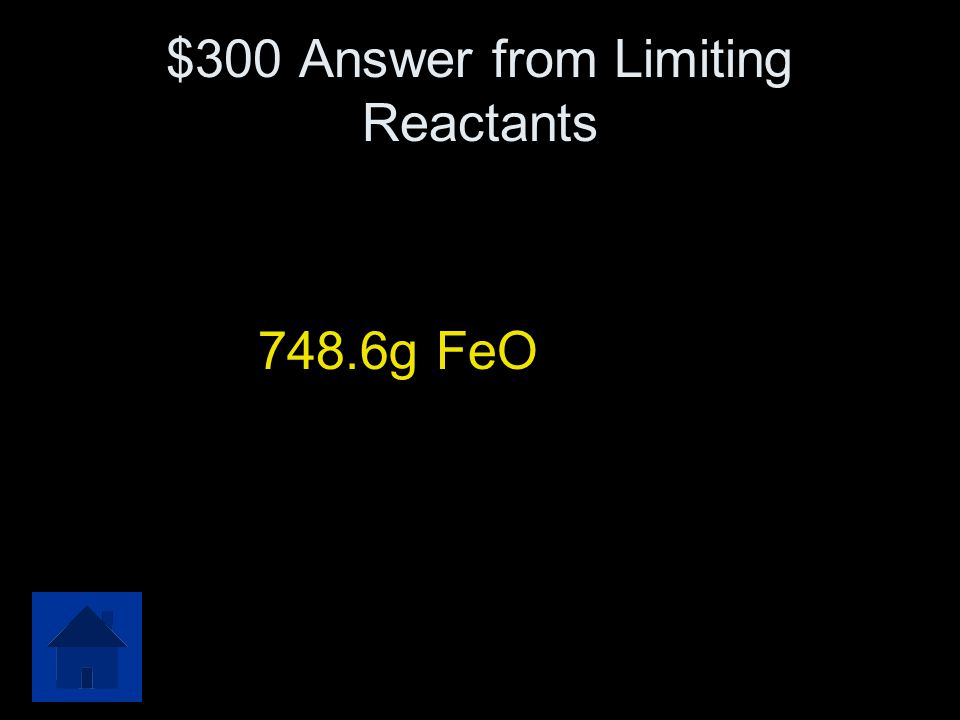 $300 Answer from Limiting Reactants