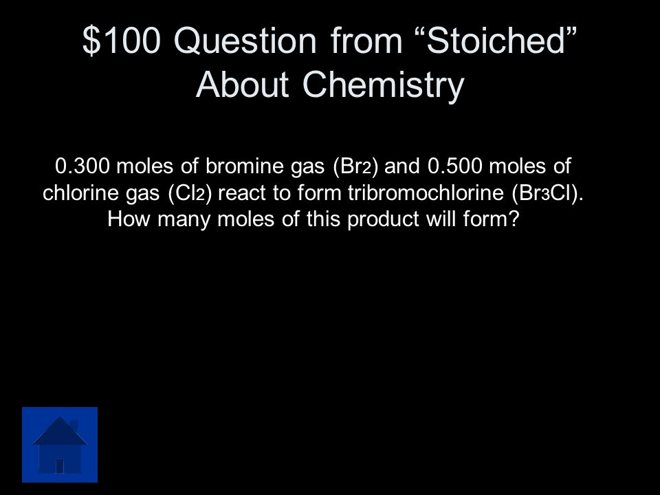$100 Question from Stoiched About Chemistry