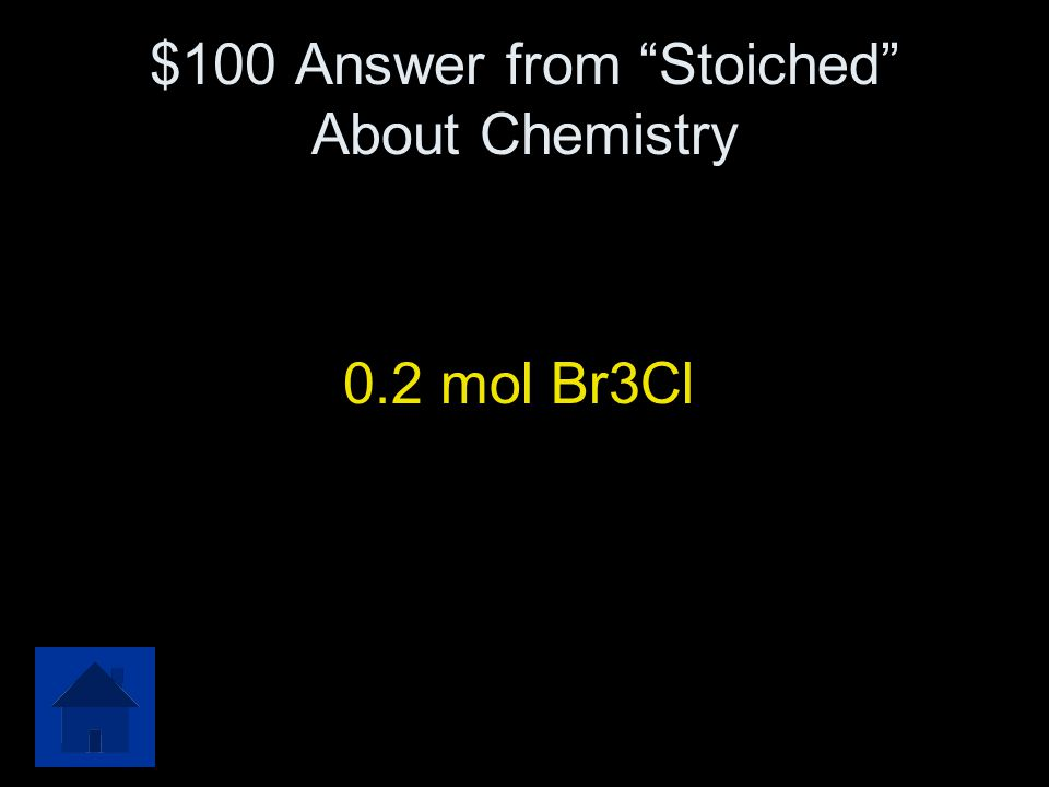 $100 Answer from Stoiched About Chemistry