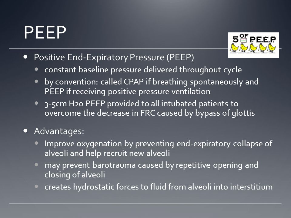 PEEP Positive End-Expiratory Pressure (PEEP) Advantages: