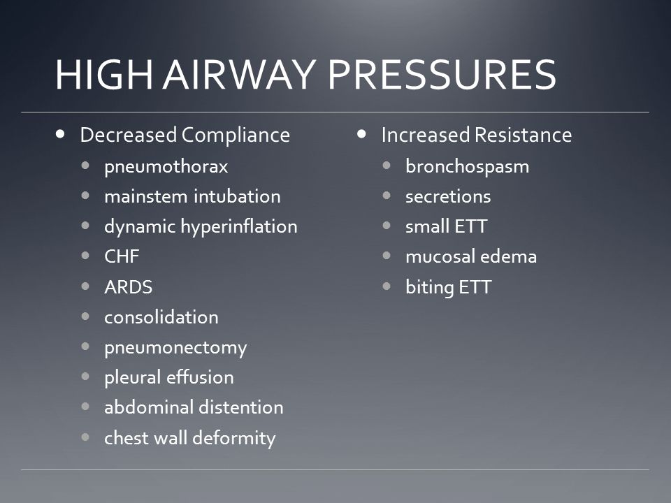 HIGH AIRWAY PRESSURES Decreased Compliance Increased Resistance