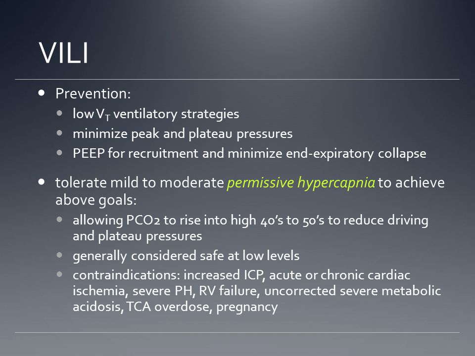 VILI Prevention: low VT ventilatory strategies. minimize peak and plateau pressures. PEEP for recruitment and minimize end-expiratory collapse.