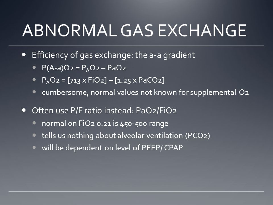 ABNORMAL GAS EXCHANGE Efficiency of gas exchange: the a-a gradient