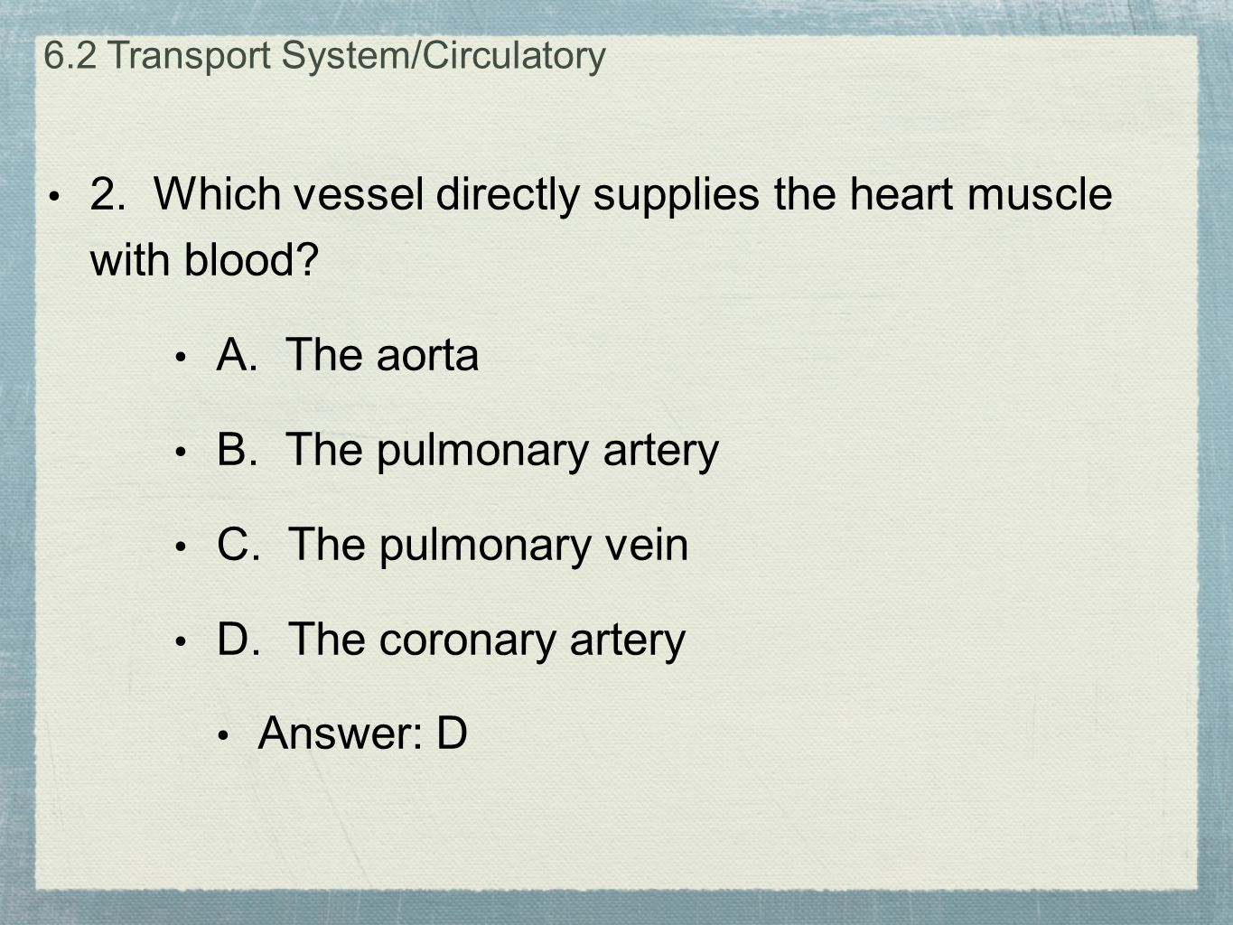 2. Which vessel directly supplies the heart muscle with blood