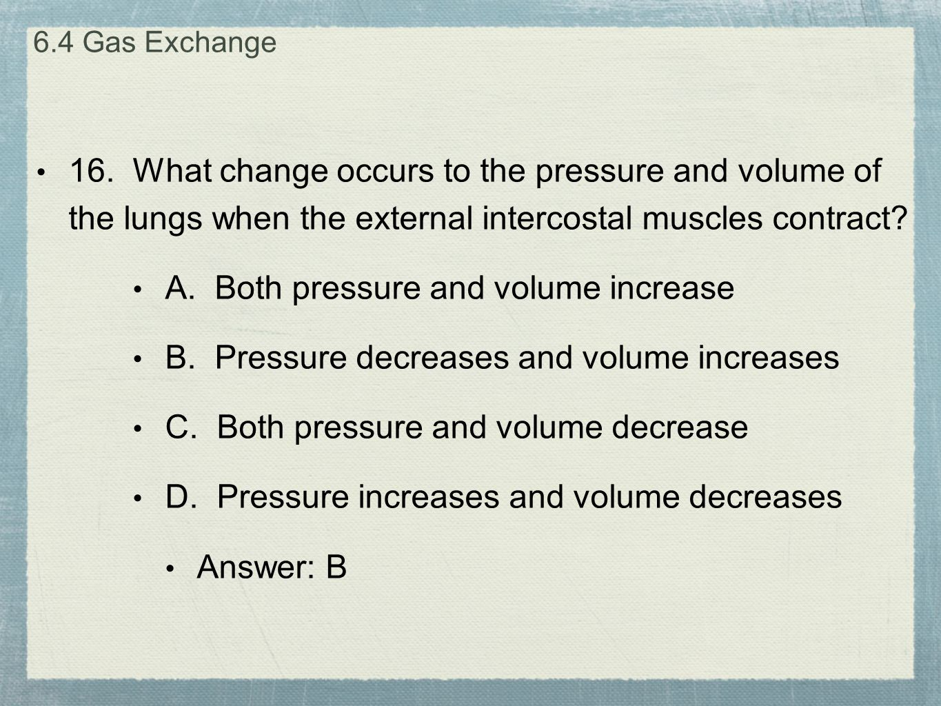 A. Both pressure and volume increase