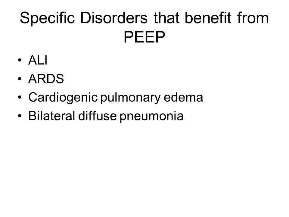 Specific Disorders that benefit from PEEP
