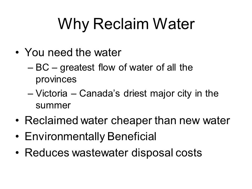 Why Reclaim Water You need the water