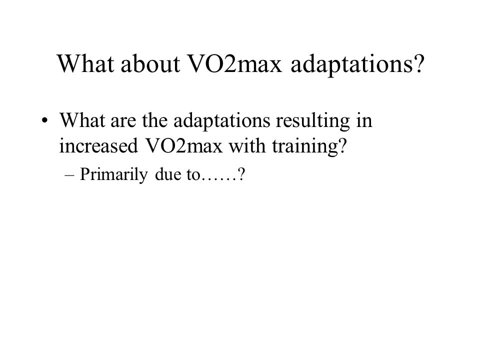 What about VO2max adaptations