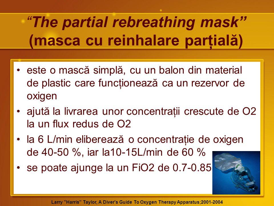 The partial rebreathing mask (masca cu reinhalare parţială)