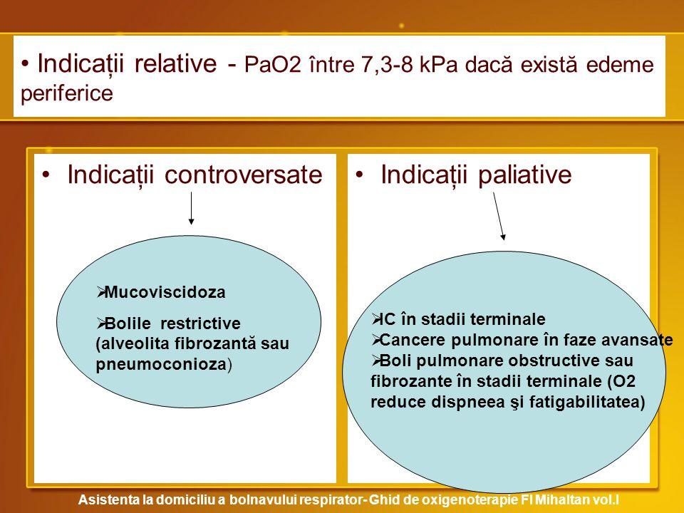 Indicaţii relative - PaO2 între 7,3-8 kPa dacă există edeme periferice