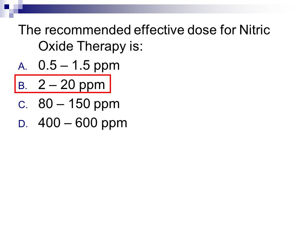 The recommended effective dose for Nitric Oxide Therapy is: